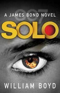 Solo, William Boyd: BRAND NEW BOOK