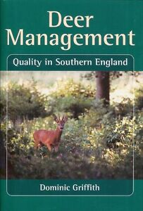 GRIFFITH DOMINIC BOOK DEER MANAGEMENT QUALITY SOUTHERN ENGLAND hardback BARGAIN
