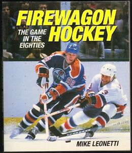 Firewagon Hockey, The Game in the Eighties, hardcover w Gretzky