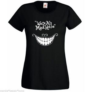 WE'RE ALL MAD HERE lady fit t shirt black fotl chesire cat alice in wonderland M