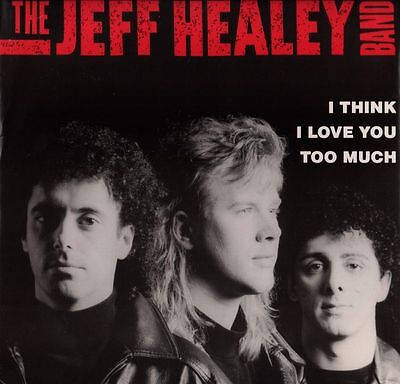 """The Jeff Healey Band(12"""" Vinyl)I Think I Love You Too Much-Arista-61328-VG+/Ex"""