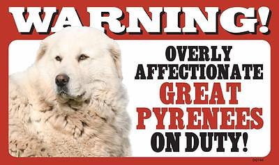 """Warning Overly Affectionate Great Pyrenees On Duty Wall Sign 5"""" x 8"""" Dog Puppy"""