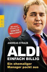 ALDI - einfach billig - Ein ehemaliger Manager packt aus - von Andreas Straub - <span itemprop='availableAtOrFrom'>Neutraubling, Deutschland</span> - ALDI - einfach billig - Ein ehemaliger Manager packt aus - von Andreas Straub - Neutraubling, Deutschland