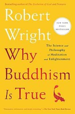 Why Buddhism Is True   Wright  Robert   New Book