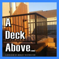 "A DECK ABOVE (2006) ""Building Your Dreams!"""