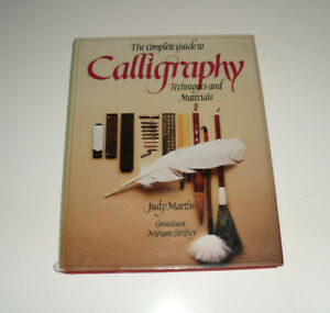 Complete Guide to Calligraphy Book : Techniques and Materials