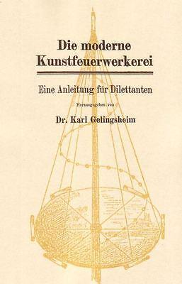Die moderne Kunstfeuerwerkerei Dr. K. Gelingsheim Pyrotechnik Feuerwerk Reprint