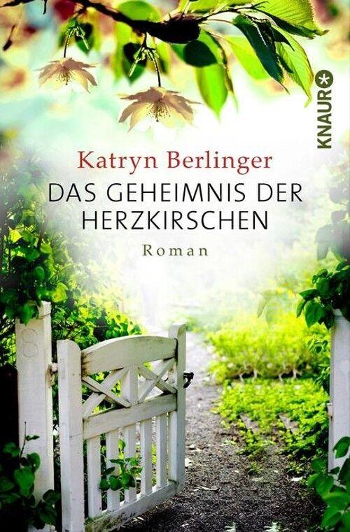 Das Geheimnis der Herzkirschen: Roman - Berlinger, Katryn