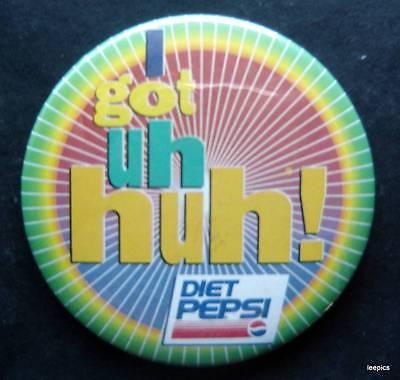 """Got Uh Huh! Diet Pepsi Advertising PIN 3"""" Diameter"""