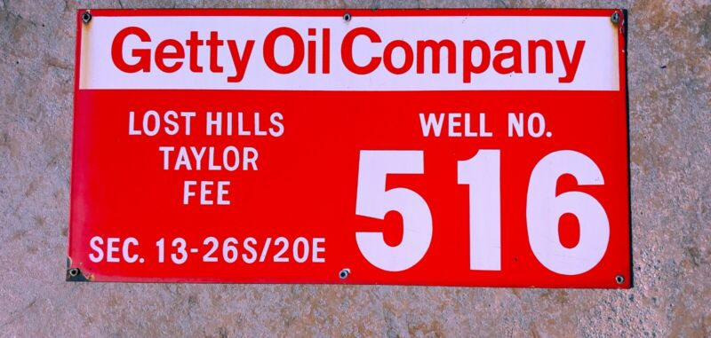 Getty Oil Company LOST HILLS FIELD WELL NO 516 Sec.13-26S/20E Porcelain Sign