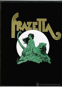 Frank Frazetta : The Living Legend by Frank Frazetta and Eleanor Frazetta...