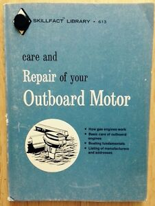 1965 Care And Repair Of Your Outboard Motor Boat Motor