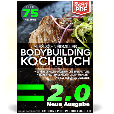 DAS BODYBUILDING KOCHBUCH 2.0 Gesunde Rezepte Fitness Buch Abnehmen Diät Muskeln