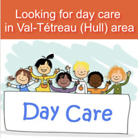 Looking for day care in Val-Tétreau (Hull) area