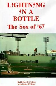 Lightning in a Bottle: The Sox of '67 by Herbert F. Crehan, James W. Ryan...