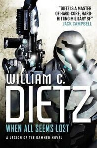 When All Seems Lost (Legion of the Damned 7),William C. Dietz,New Book mon000010