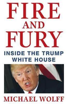 Fire And Fury   Inside The Trump White House   By Michael Wolff   Brand New Pb