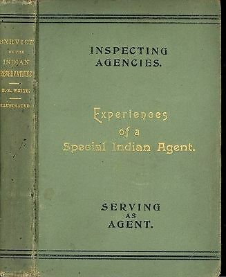 RARE 1893 - EXPERIENCES OF A SPECIAL INDIAN AGENT - 1st edition By E.E. White