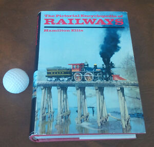 The Pictorial Encyclopedia of Railways, Hamilton Ellis 1968 1973