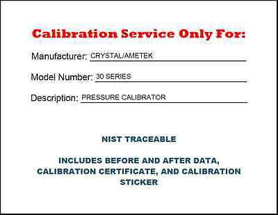 Calibration For A Crystalametek 30 Series Calibrator Nist Traceable Br