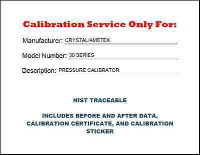 Calibration for a Crystal/Ametek 30 Series Calibrator NIST TRACEABLE BR