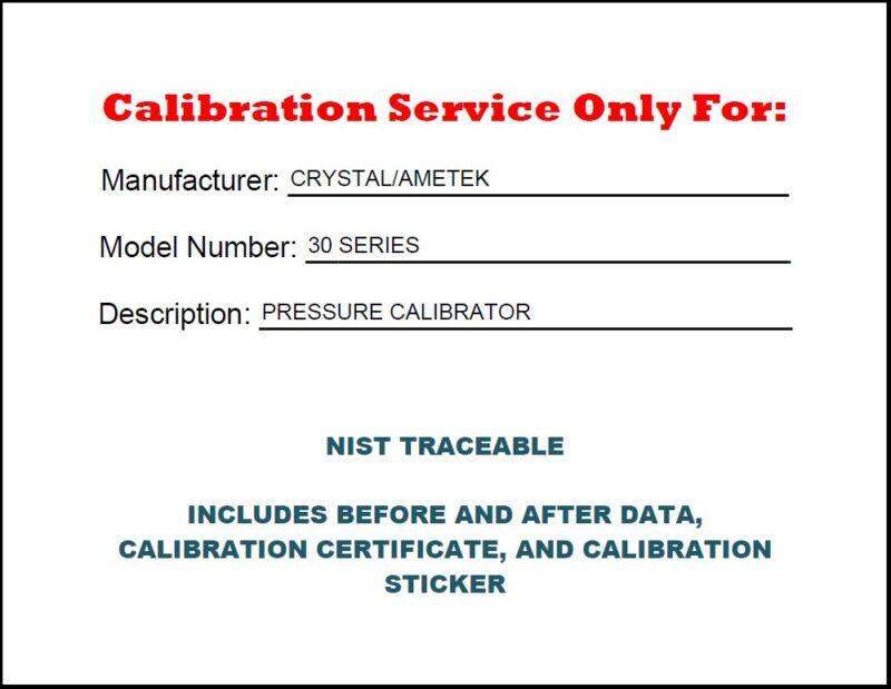 Calibration for a Crystal/Ametek IS33 Pressure Calibrator NIST TRACEABLE BR