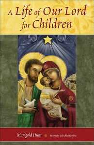A LIfe of Our Lord for Children (paperback)