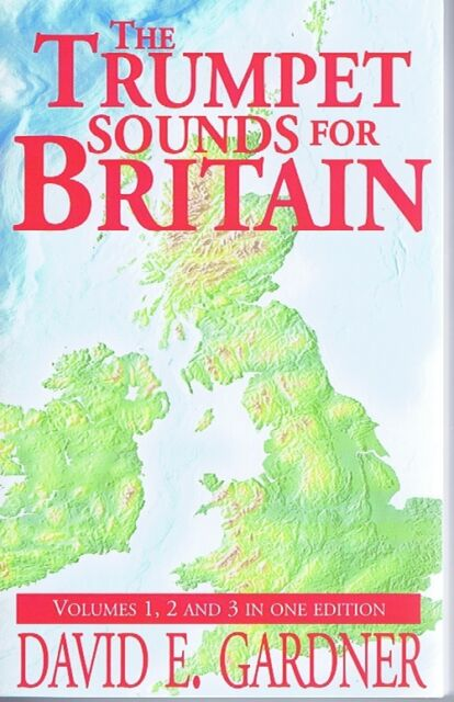 The Trumpet Sounds for Britain: Vol 1, 2 & 3 in One Edition  - David Gardner NEW