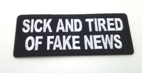 SICK AND TIRED OF FAKE NEWS Pro Trump Biker Patch P5698 E