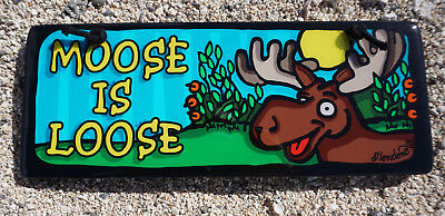ADORABLE MOOSE IS LOOSE High Gloss Colors Cabin Lodge Home Wood Decor Sign - NEW