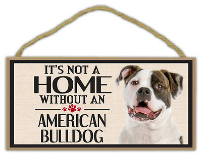 Wood Sign: It's Not A Home Without An AMERICAN BULLDOG (BULL DOG) | Dogs, Gifts