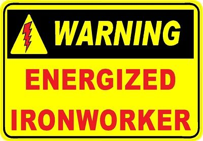 Warning Energized Ironworker Hard Hat Sticker Ciw-19