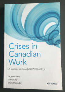 Crises in Canadian Work: A Critical Sociological Perspective