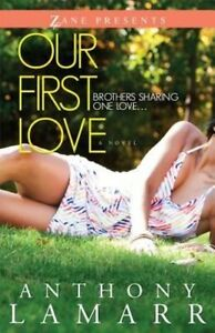 Our First Love : A Novel, Anthony Lamarr, Very Good Book
