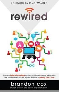 Rewired: how using today's technology can bring you back to deeper
