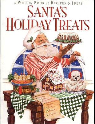 Santa's Holiday Treats Christmas Recipes and  Ideas Book from Wilton 1234 - NEW ()