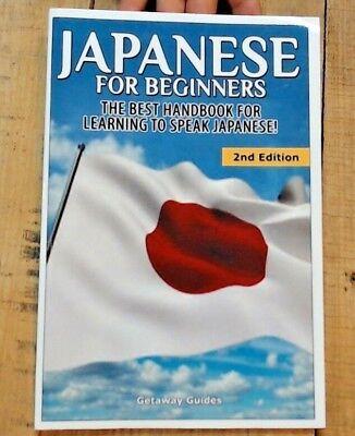 Japanese for Beginners : The Best Handbook for Learning to Speak