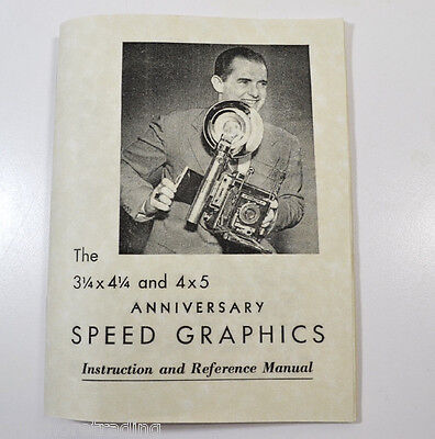 Anniversary Speed Graphics Camera Manual GRAFLEX INC  4X5 & 3-1/4 X 4-1/4 fomats