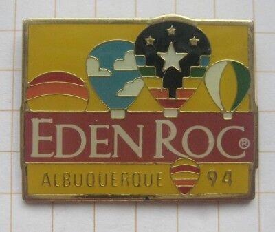 EDEN ROC / ALBUQUERQUE ...........Ballon-Pin (176h)