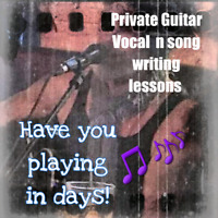 Private Guitar  ,Vocal , n' song writing lessons