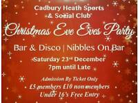 Christmas Eve Eve & New Years Eve Tickets On Sale Now at Cadbury Heath Sports and Social Club