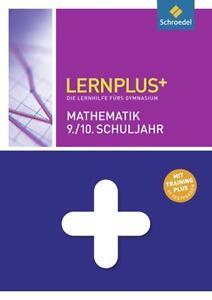 Lernplus Mathematik 9./10. Schuljahr Schroedel Lernhilfe