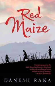 Red Maize by Danesh Rana (Paperback, 2015)