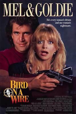 BIRD ON A WIRE Movie POSTER 11x17 Mel Gibson Goldie Hawn David Carradine Bill