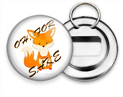 OH FOR FOX SAKE FUNNY QUOTE BOTTLE OPENER KEYCHAIN KEY FOB CUTE LITTLE GIFT IDEA
