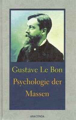 LeBon Psychologie der Massen Massenpsychologie Demagogie Klassiker