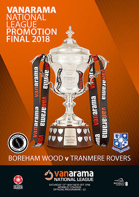 VANARAMA NATIONAL LEAGUE  PLAY OFF FINAL 2018 Tranmere Rovers v Boreham Wood