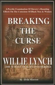 Breaking-the-Curse-of-Willie-Lynch-The-Science-of-Slave-Psychology-Morrow-Alv