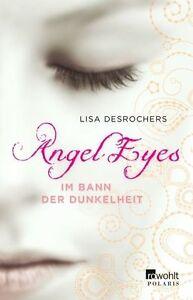 Angel Eyes. Im Bann der Dunkelheit von Desrochers, Lisa