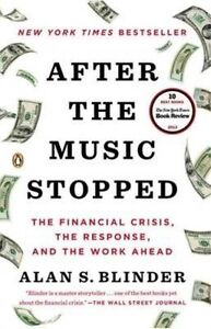 After the Music Stopped: The Financial Crisis, the Response, and the Work...